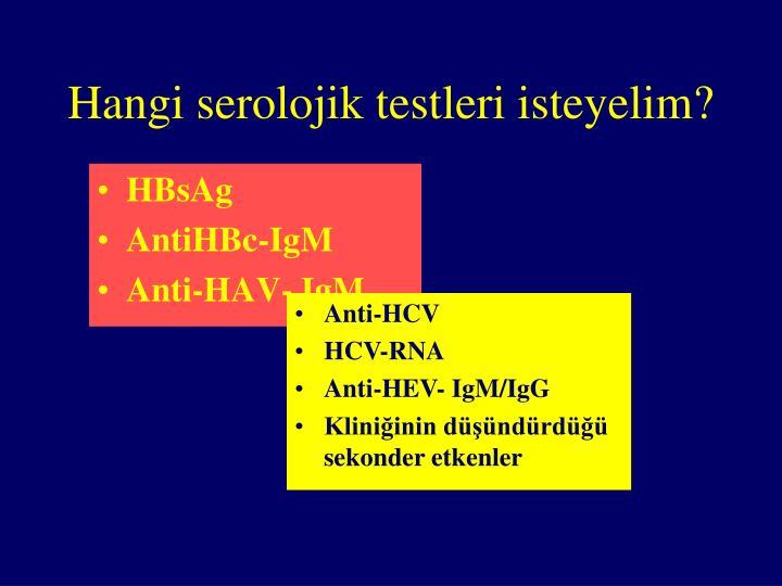 Hangi serolojik testleri isteyelim?