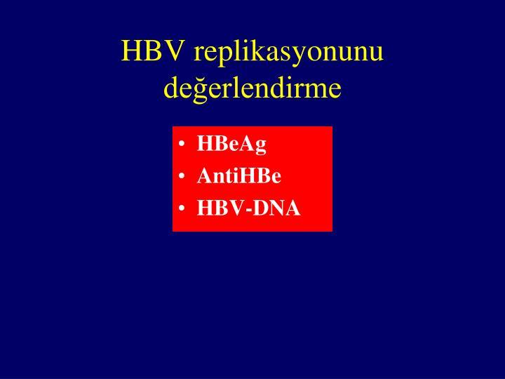 HBV replikasyonunu değerlendirme