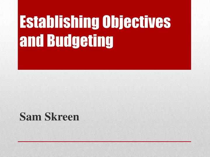 Establishing Objectives and