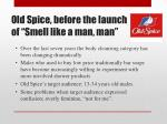 old spice before the launch of smell like a man man