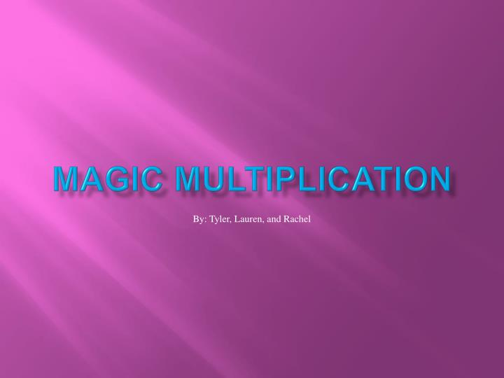 Magic multiplication