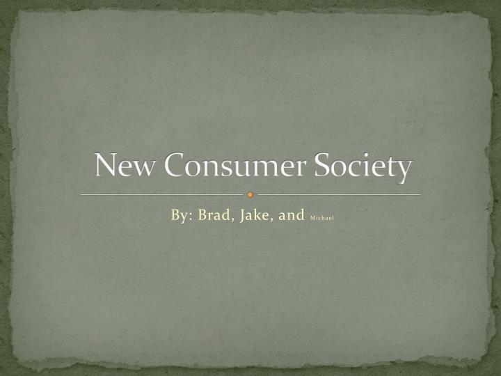 New Consumer Society