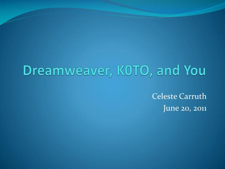 Dreamweaver k0to and you