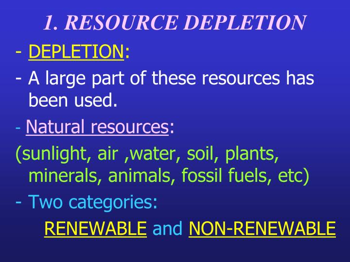 1. RESOURCE DEPLETION
