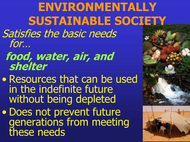 ENVIRONMENTALLY SUSTAINABLE SOCIETY