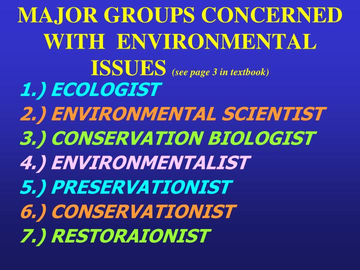 MAJOR GROUPS CONCERNED WITH  ENVIRONMENTAL ISSUES