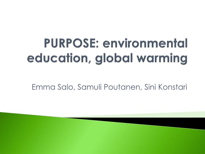 Purpose environmental education global warming