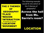 the following example would fit into which of the 5 themes of geography4