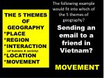 the following example would fit into which of the 5 themes of geography5