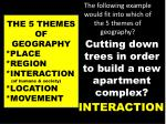 the following example would fit into which of the 5 themes of geography6