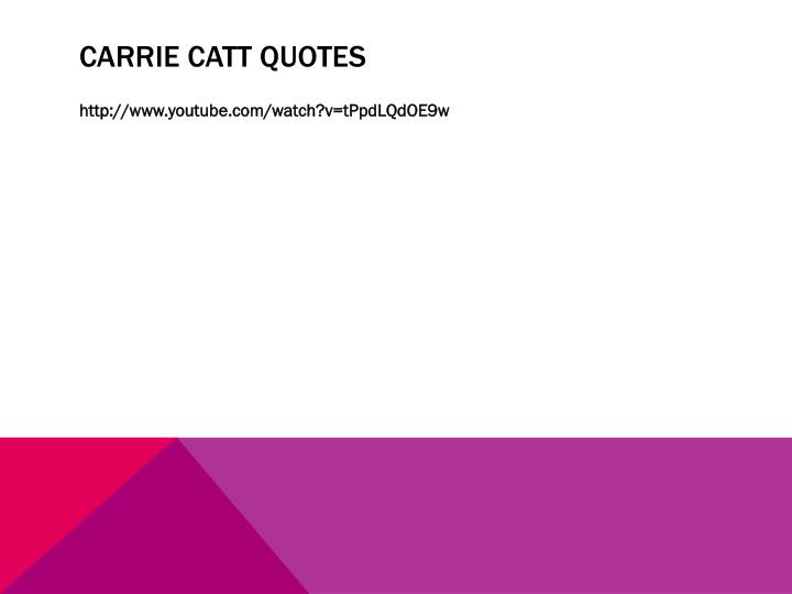 Carrie catt quotes