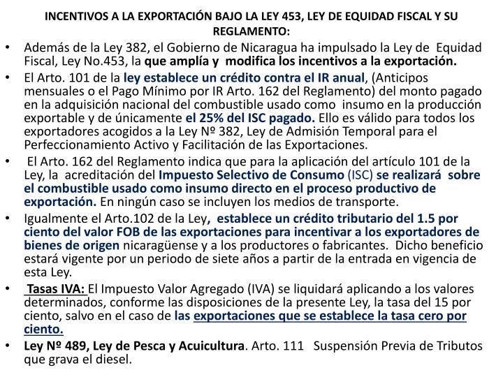 INCENTIVOS A LA EXPORTACIÓN BAJO LA LEY 453, LEY DE EQUIDAD FISCAL Y SU REGLAMENTO: