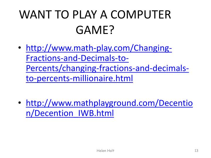 WANT TO PLAY A COMPUTER GAME?