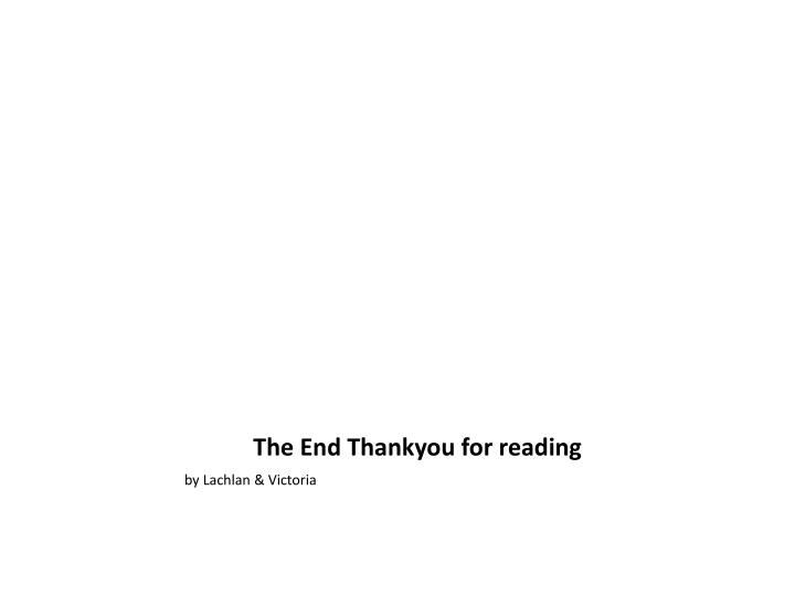 The End Thankyou for reading