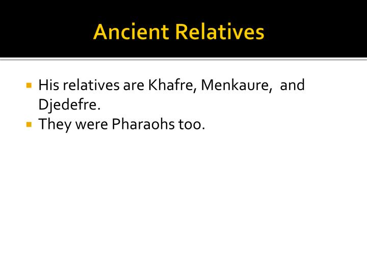 Ancient Relatives