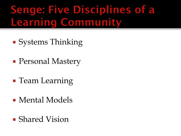 Senge: Five Disciplines of a Learning Community