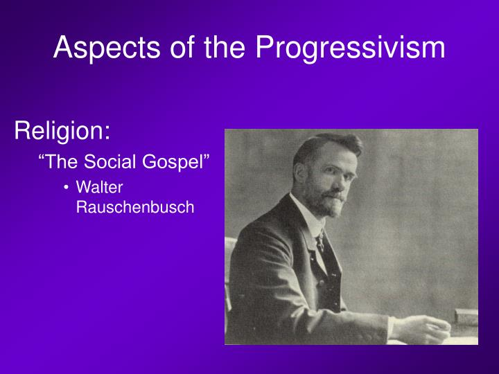 Aspects of the Progressivism