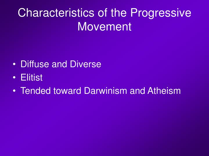 Characteristics of the progressive movement