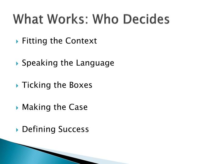 What works who decides1