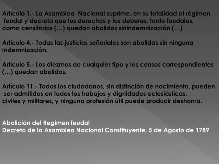 Artículo 1.- La Asamblea  Nacional suprime, en su totalidad el régimen