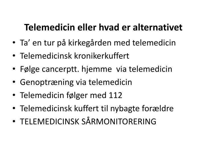 Telemedicin eller hvad er alternativet