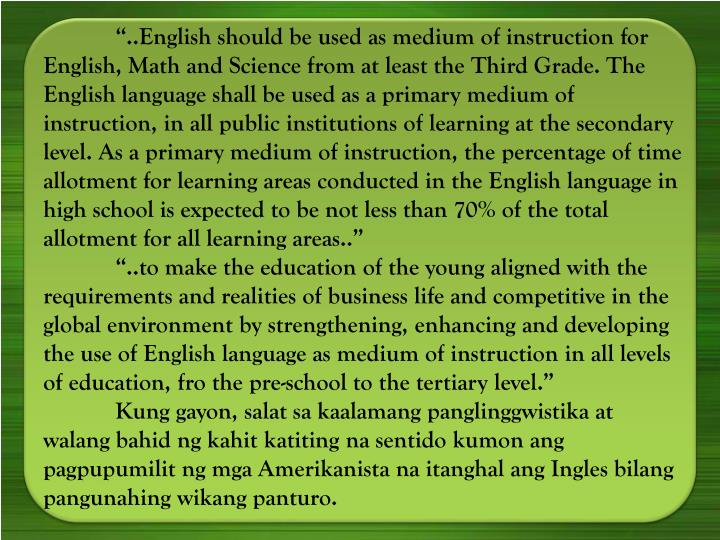 """..English should be used as medium of instruction for English, Math and Science from at least the"
