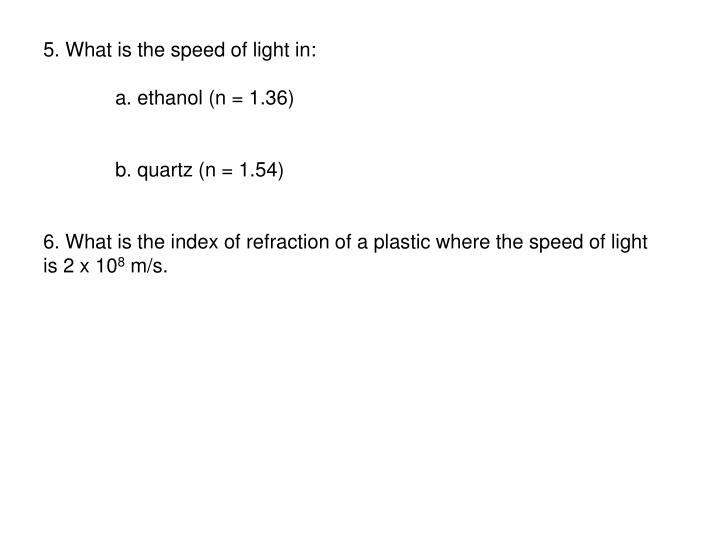 5. What is the speed of light in: