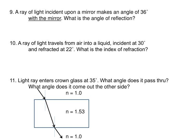 9. A ray of light incident upon a mirror makes an angle of 36