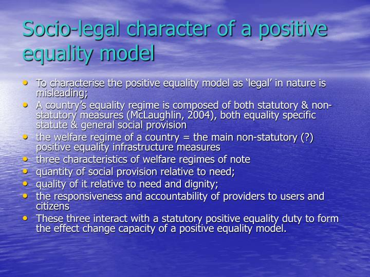Socio-legal character of a positive equality model