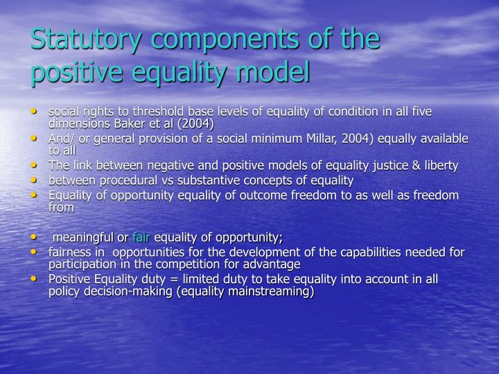 Statutory components of the positive equality model
