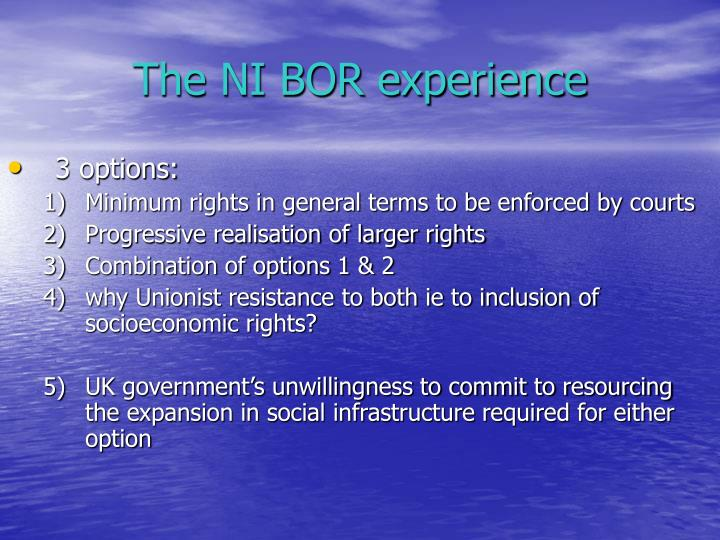 The NI BOR experience