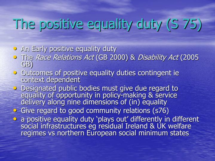 The positive equality duty (S 75)