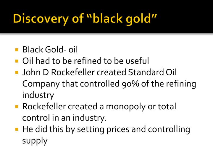 "Discovery of ""black gold"""