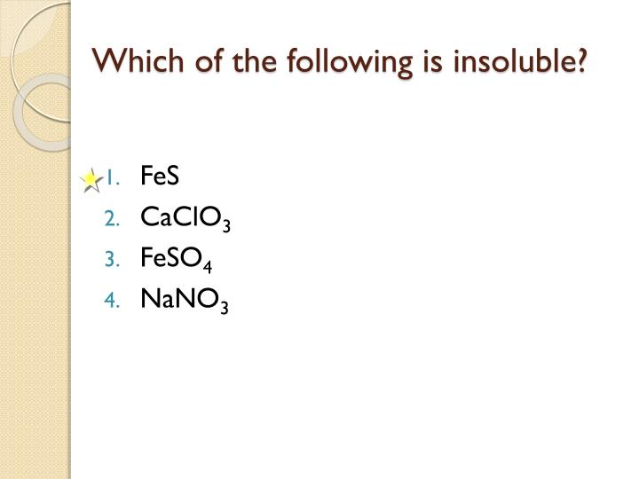 Which of the following is insoluble?