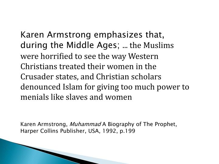 Karen Armstrong emphasizes that, during the Middle Ages;