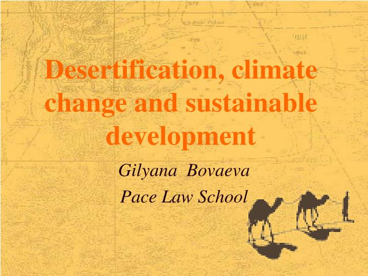 Desertification, climate change and sustainable development