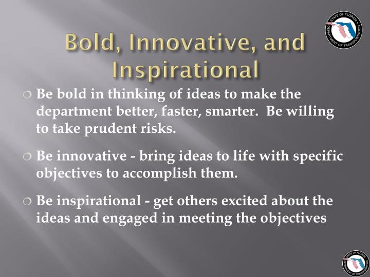 Bold innovative and inspirational