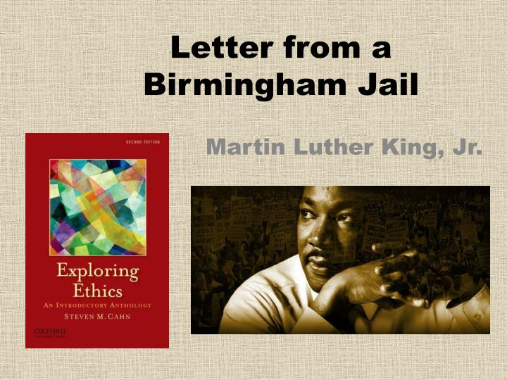"the martin luther king jr letter from birmingham jail and its influence on the society as a whole The essays, civil disobedience, by henry david thoreau, and letter from a birmingham jail, by martin luther king, jr, incorporate the authors' opinions of justice each author efficiently shows their main point thoreau deals with justice as it relates to government, he asks for,""not at one no government, but at once a better."