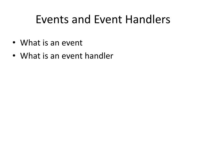 Events and Event Handlers