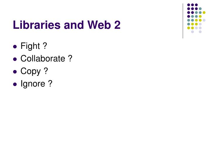 Libraries and Web 2