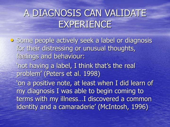 A DIAGNOSIS CAN VALIDATE EXPERIENCE