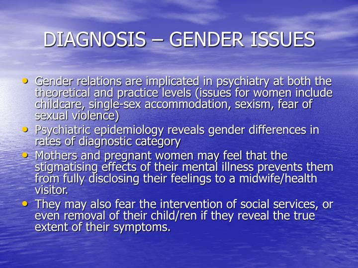 DIAGNOSIS – GENDER ISSUES