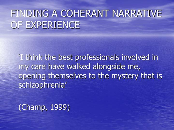 FINDING A COHERANT NARRATIVE OF EXPERIENCE