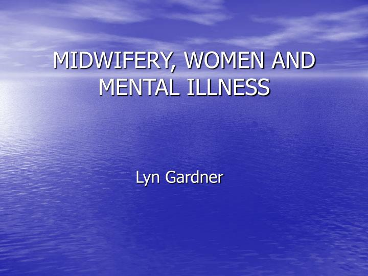 Midwifery women and mental illness