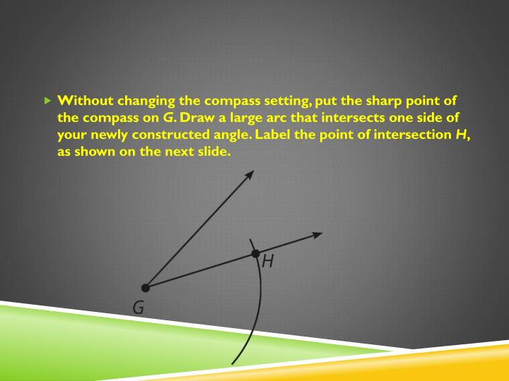 Without changing the compass setting, put the sharp point of the compass on