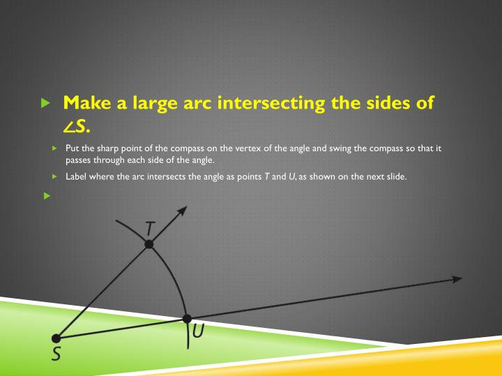 Make a large arc intersecting the sides of ∠