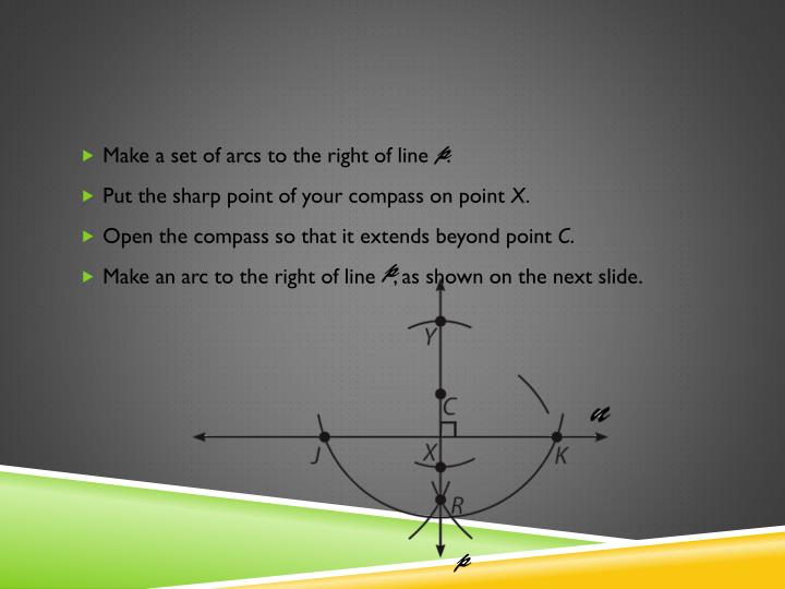 Make a set of arcs to the right of line   .