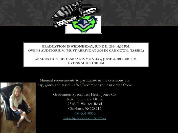 GRADUATION IS WEDNESDAY, JUNE 11, 2014, 4;00 PM,