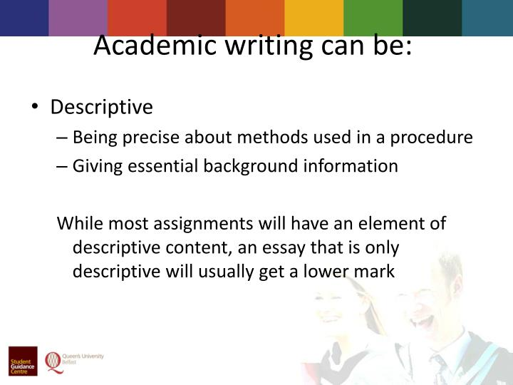 Academic writing can be: