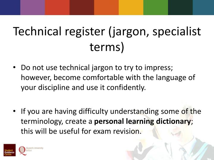Technical register (jargon, specialist terms)